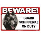 Sign Guard Schipperke On Duty 8 x 4.75 inch Laminated