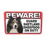 Sign Guard Shetland Sheepdog On Duty 8 x 4.75 inch Laminated