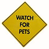 Watch For Pets Sign 12 x 12 inches Aluminum