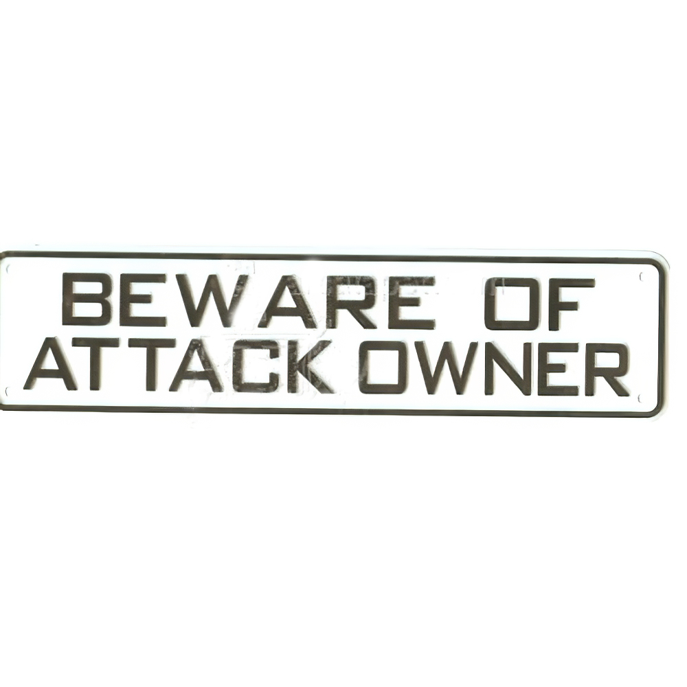 Sign Beware of Attack Owner 12 x 3 inch Plastic