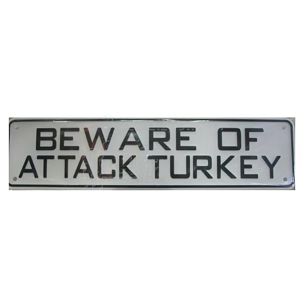 Sign Beware of Attack Turkey 12 x 3 inch Plastic