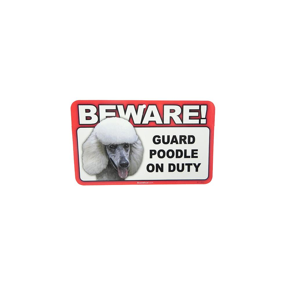 Sign Guard Poodle White On Duty 8 x 4.75 inch Laminated