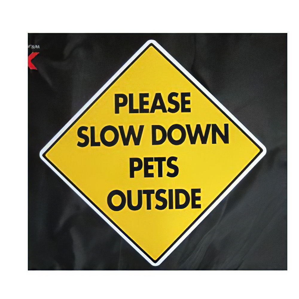 Slow Down For Pets Sign 12 x 12 inches Aluminum